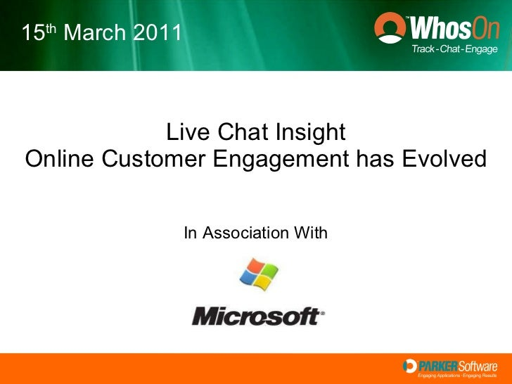 Live Chat Insight Online Customer Engagement has Evolved In Association With 15 th  March 2011