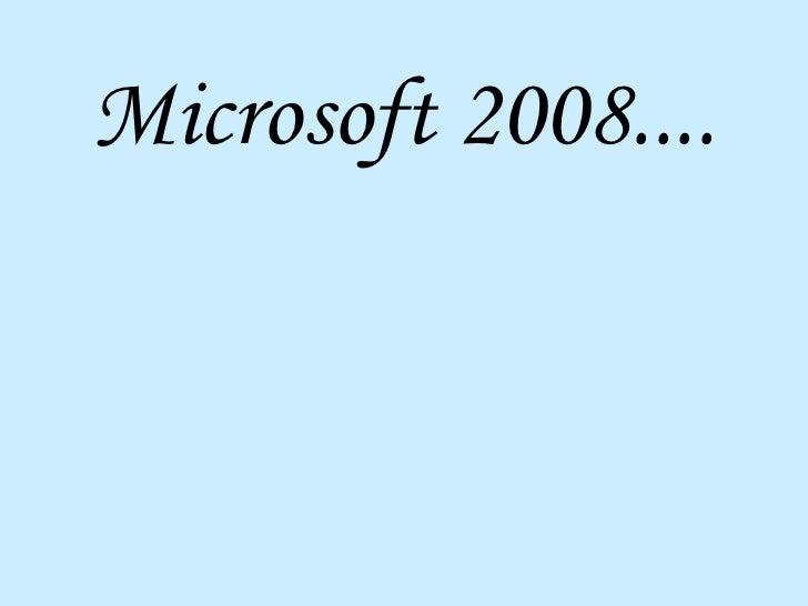 Microsoft 2008....