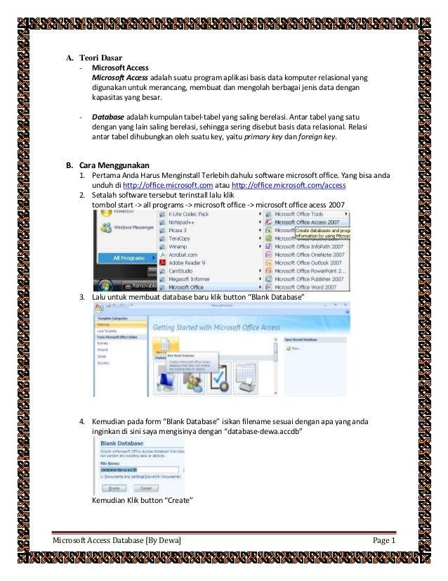 Microsoft Access Database [By Dewa] Page 1 A. Teori Dasar - Microsoft Access Microsoft Access adalah suatu program aplikas...