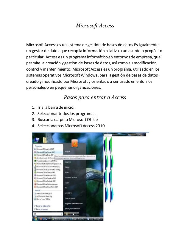 Microsoft Access MicrosoftAccess es un sistema de gestión de bases de datos Es igualmente un gestor de datos que recopila ...