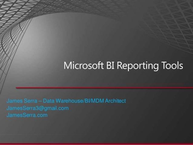 James Serra – Data Warehouse/BI/MDM ArchitectJamesSerra3@gmail.comJamesSerra.com