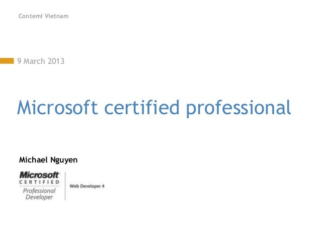 Contemi Vietnam9 March 2013Microsoft certified professionalMichael Nguyen