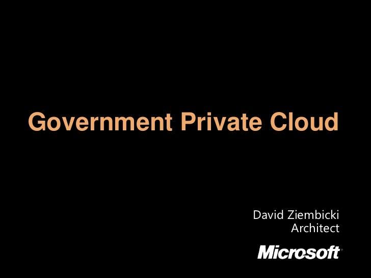 Microsoft CIO Summit - Government Private Cloud