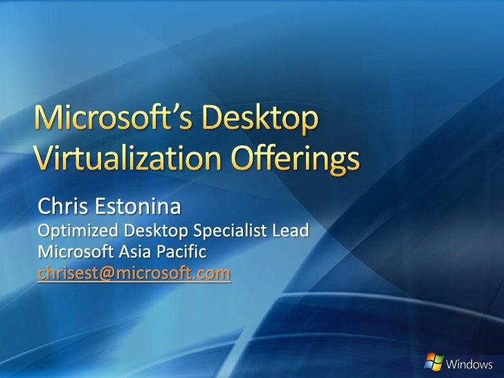 Desktop Virtualization OverviewUnderstanding MED-VMicrosoft's VDI OfferingAlternatives to VDI - Remote Desktop Services (R...