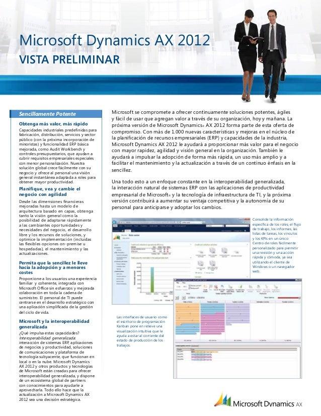 Microsoft Dynamics AX 2012 Vista preliminar  Sencillamente Potente Obtenga más valor, más rápido Capacidades industriales ...