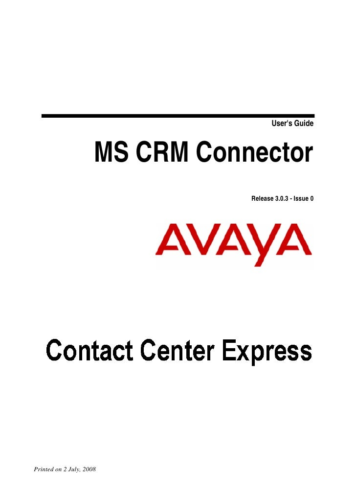 User's Guide                          MS CRM Connector                                  Release 3.0.3 - Issue 0     Printe...