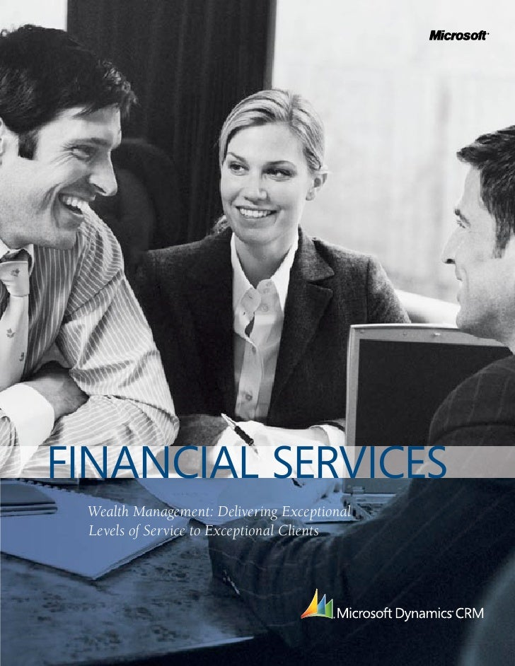 FINANCIAL SERVICES  Wealth Management: Delivering Exceptional  Levels of Service to Exceptional Clients