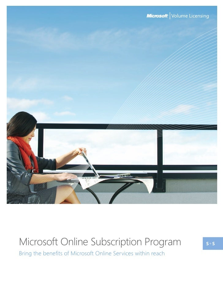 Microsoft Online Subscription Program                          s+ s Bring the benefits of Microsoft Online Services within...