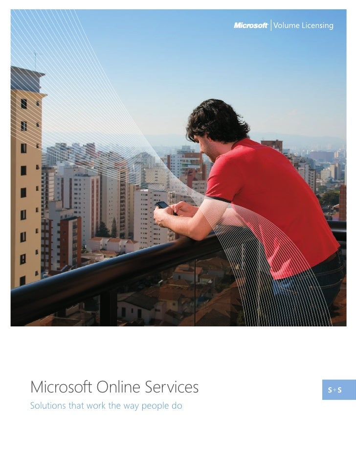 Microsoft Online Services               s+ s Solutions that work the way people do