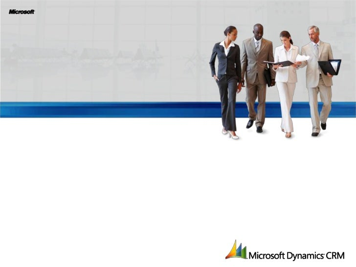 A Day-in-the-Life withMicrosoft Dynamics CRM 2011<br />November 2010<br />