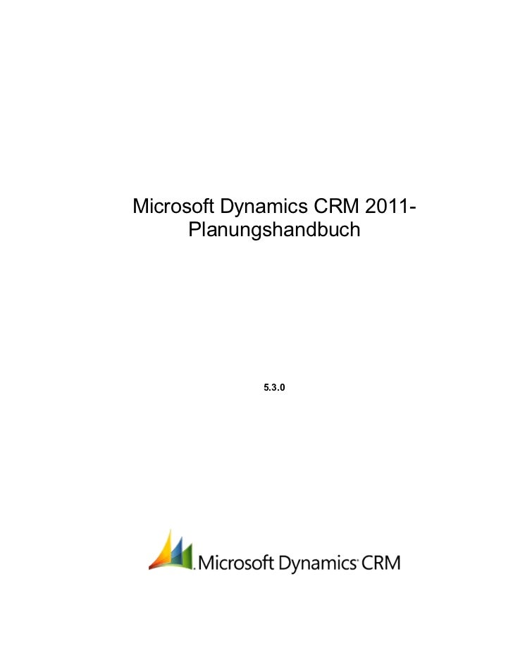 Microsoft Dynamics CRM 2011-      Planungshandbuch            5.3.0
