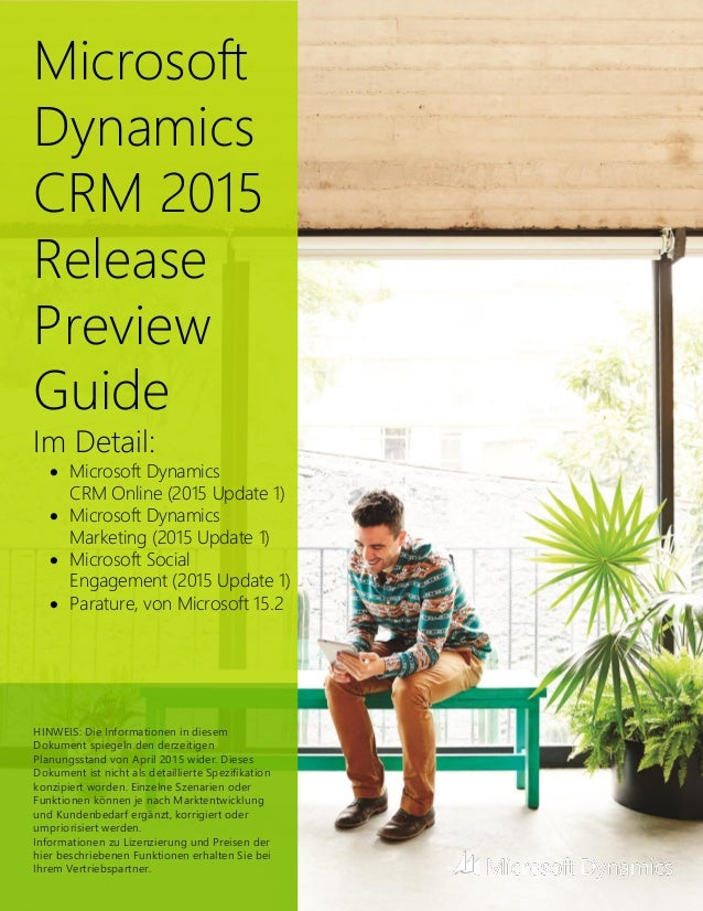 Microsoft Dynamics CRM 2015 Release Preview Guide Im Detail:  Microsoft Dynamics CRM Online (2015 Update 1)  Microsoft D...
