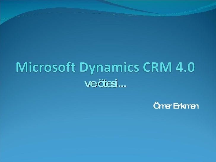 Microsoft Dynamics CRM 4.0 - 8 Mart - Omer Erkmen