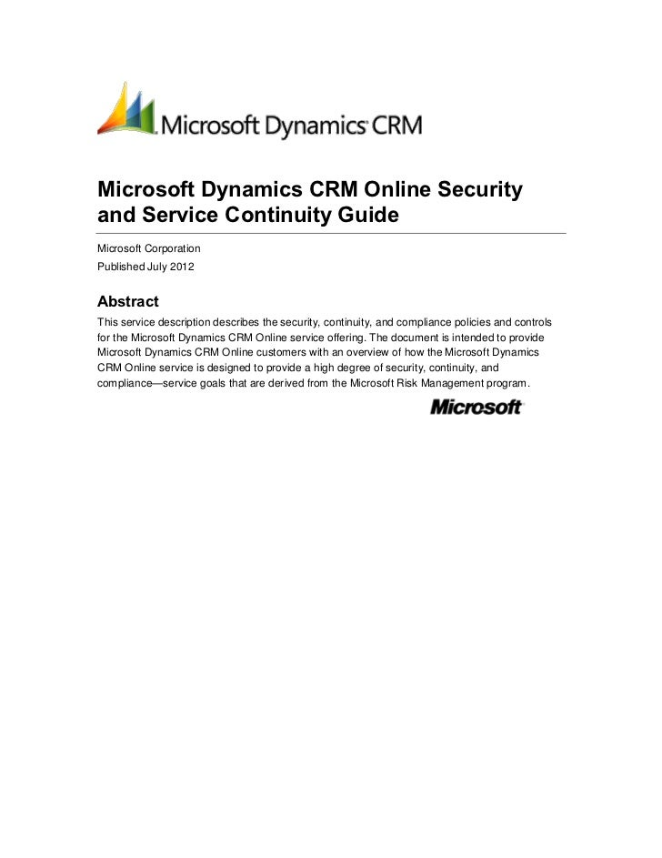 Microsoft Dynamics CRM Online Securityand Service Continuity GuideMicrosoft CorporationPublished July 2012AbstractThis ser...