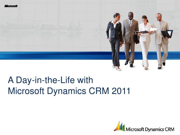 A Day-in-the-Life withMicrosoft Dynamics CRM 2011