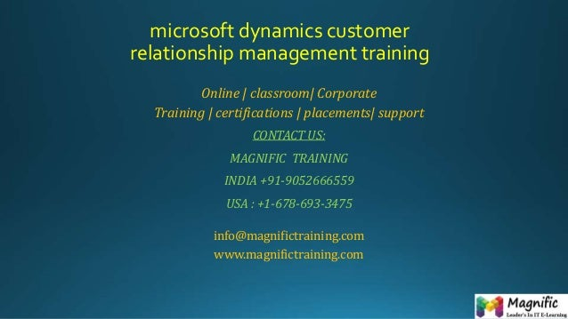 microsoft dynamics customer relationship management training Online | classroom| Corporate Training | certifications | pla...