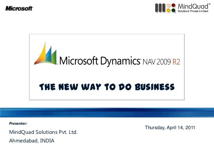 The new way to do business<br />Presenter:<br />MindQuad Solutions Pvt. Ltd.<br />Ahmedabad, INDIA<br />Thursday, April 14...