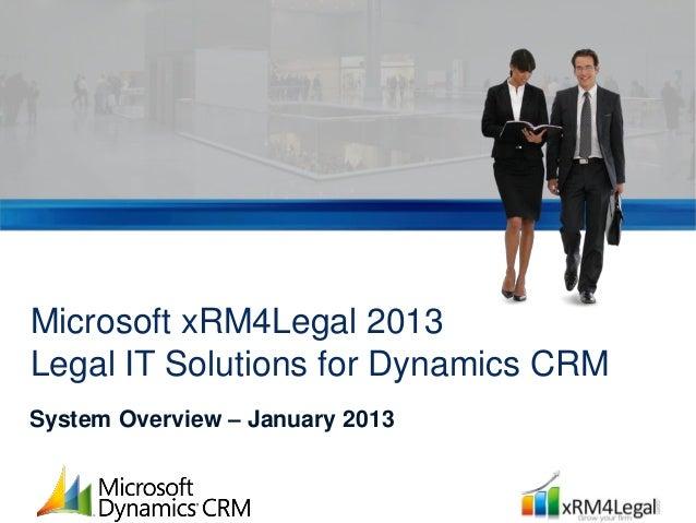 Microsoft Dynamics xRM4Legal 2013 Marketing & IT Overview