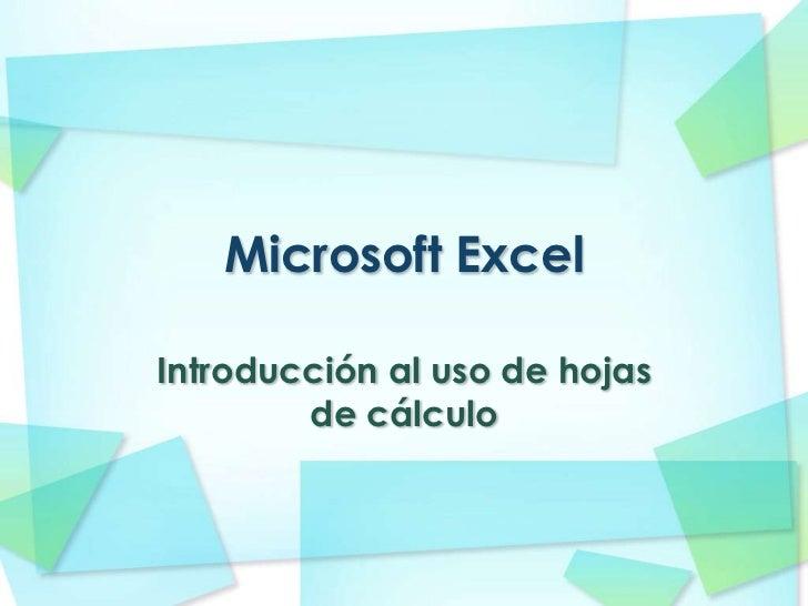 Microsoft Excel<br />Introducción al uso de hojas de cálculo<br />