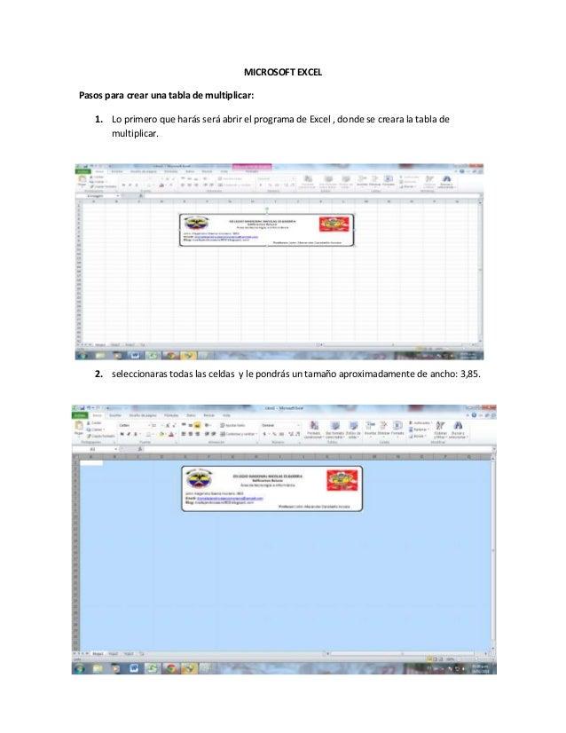MICROSOFT EXCEL Pasos para crear una tabla de multiplicar: 1. Lo primero que harás será abrir el programa de Excel , donde...