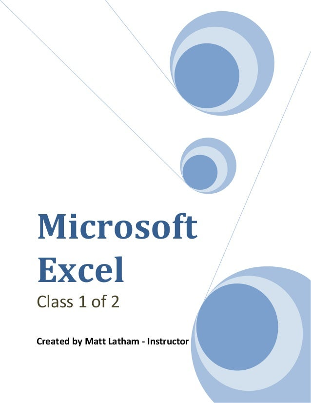 MicrosoftExcelClass 1 of 2Created by Matt Latham - Instructor