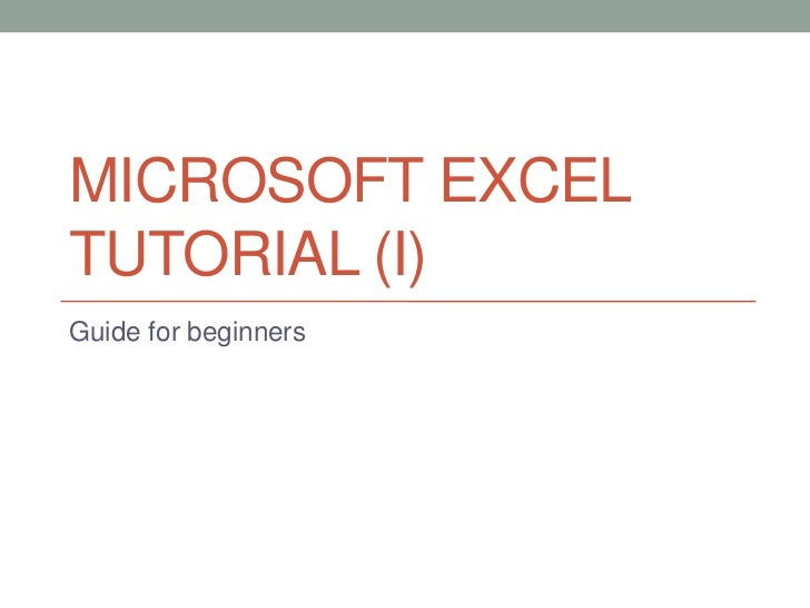 MICROSOFT EXCELTUTORIAL (I)Guide for beginners