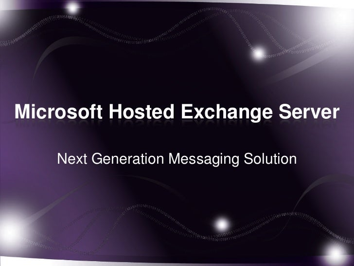 Microsoft Hosted Exchange Server    Next Generation Messaging Solution