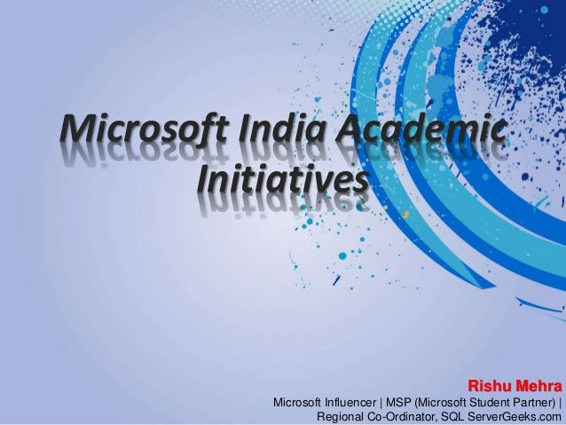 Microsoft India Academic Initiatives Rishu Mehra Microsoft Influencer | MSP (Microsoft Student Partner) | Regional Co-Ordi...