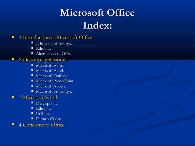 Microsoft OfficeMicrosoft Office Index:Index:  11 Introduction to Microsoft Office.Introduction to Microsoft Office.  A ...