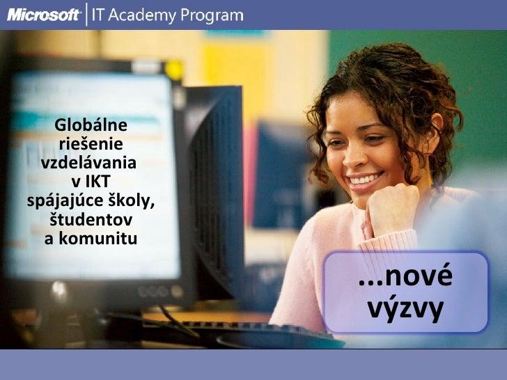 Globálne riešenie vzdelávania  v IKT spájajúce školy, študentov a komunitu ...nové výzvy
