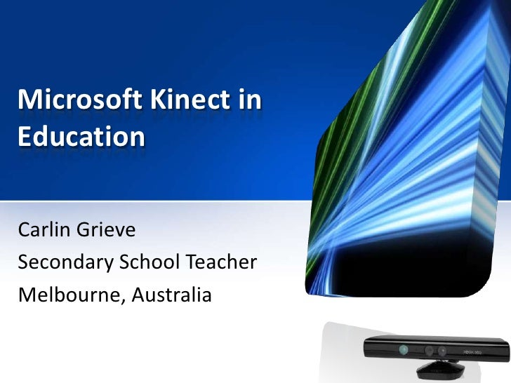 Microsoft Kinect inEducationCarlin GrieveSecondary School ...