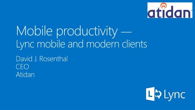 Microsoft Lync - Mobile and Modern Clients - from Atidan