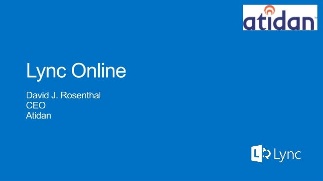 Microsoft Lync Online Overview - from Atidan - 200 level Presentation