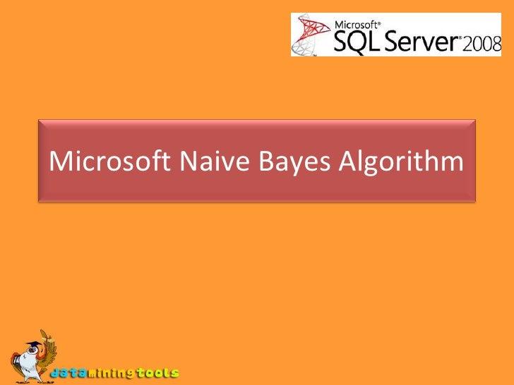 MS SQL SERVER: Microsoft naive bayes algorithm
