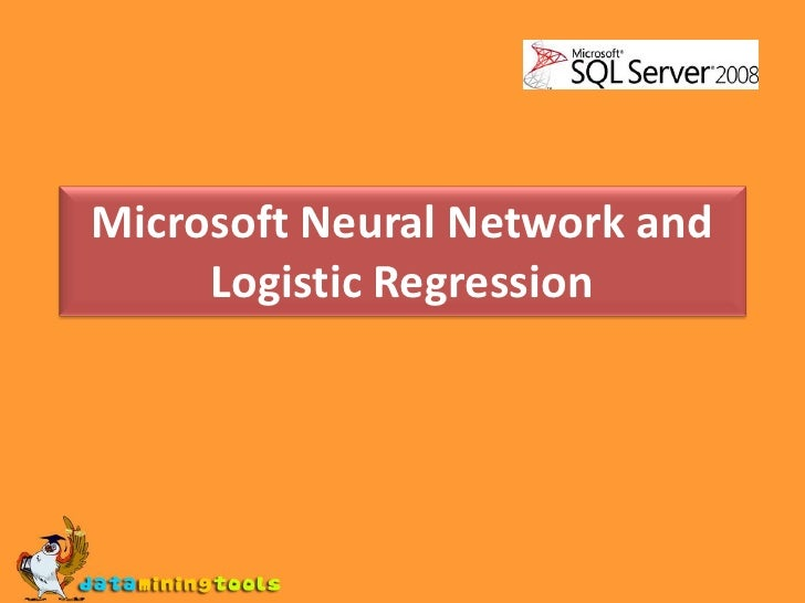 MS SQL SERVER:Microsoft neural network and logistic regression