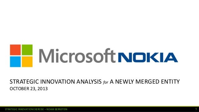 STRATEGIC INNOVATION ANALYSIS for A NEWLY MERGED ENTITY OCTOBER 23, 2013  STRATEGIC INNOVATION EXERCISE – NOAM BERNSTEIN  ...