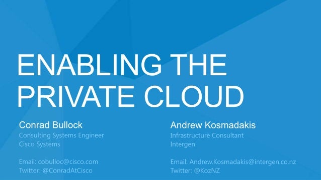 Microsoft NZ Cloud OS Summit: Enabling the Private Cloud