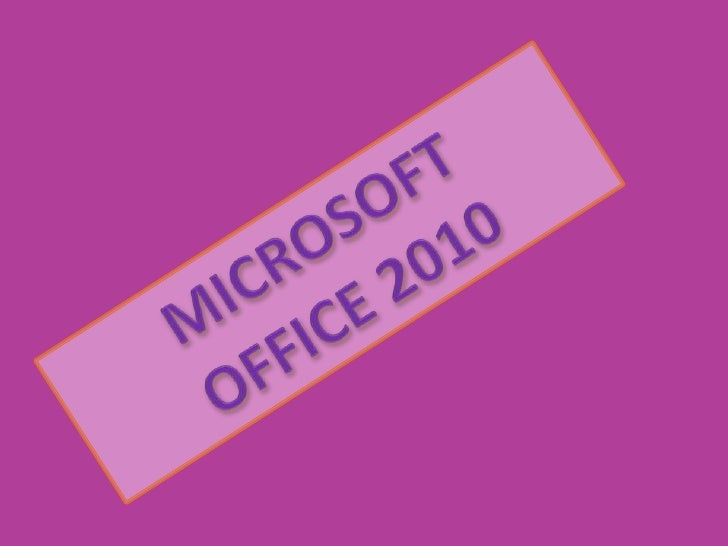 MICROSOFT <br />OFFICE 2010<br />
