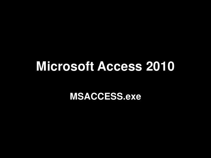 Microsoft Access 2010     MSACCESS.exe