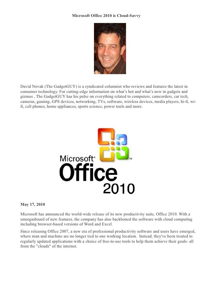Microsoft Office 2010 is Cloud-Savvy �     David Novak (The GadgetGUY) is a syndicated columnist who reviews and features ...