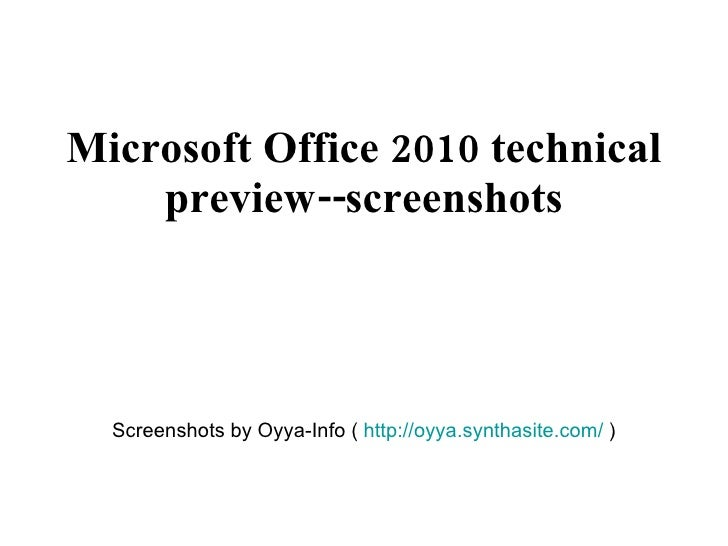 Microsoft Office 2010 technical     preview--screenshots       Screenshots by Oyya-Info ( http://oyya.synthasite.com/ )