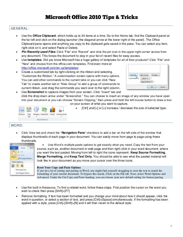 1Microsoft Office 2010 Tips & TricksGENERAL: Use the Office Clipboard, which holds up to 24 items at a time. Go to the Ho...
