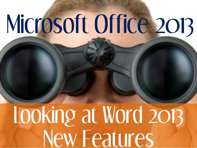 Microsoft Office 2013Looking at Word 2013New Features