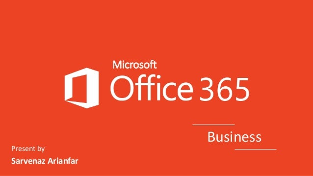 Microsoft Present by Sarvenaz Arianfar Business