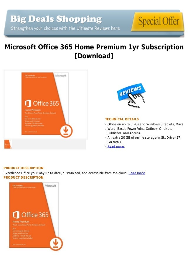 Microsoft Office 365 Home Premium 1yr Subscription[Download]TECHNICAL DETAILSOffice on up to 5 PCs and Windows 8 tablets, ...
