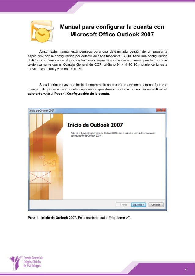 Manual para configurar la cuenta con Microsoft Office Outlook 2007 Aviso. Este manual está pensado para una determinada...
