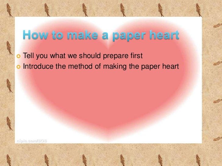  Tell you what we should prepare first Introduce the method of making the paper heart