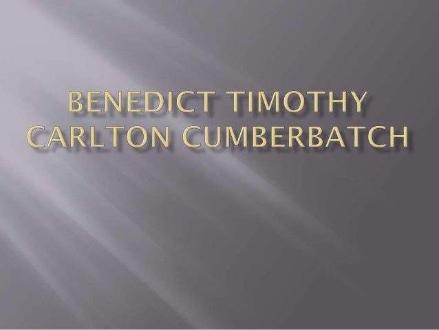 Cumberbatch was born on 19 July 1976 at Queen Charlotte's Hospital in Hammersmith, London, to actors Timothy Carlton (real...
