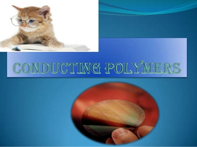 Introduction Polymers are typically utilized in electrical and electronic applications as insulators where advantage is t...
