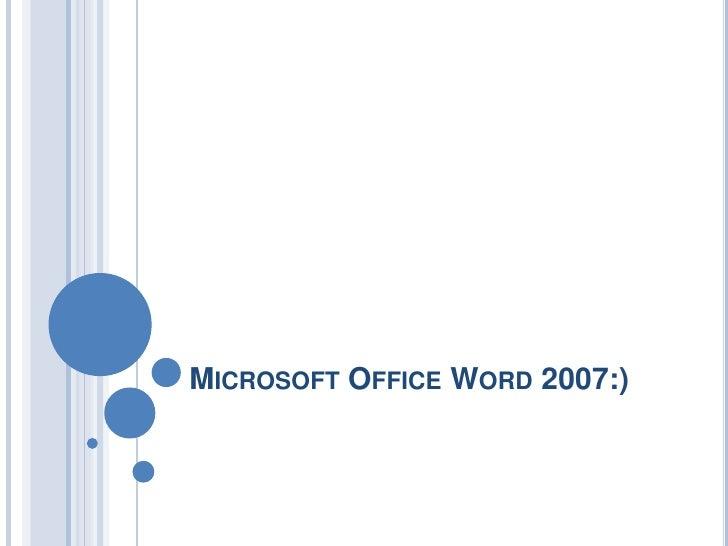 Microsoft Office Word 2007:)<br />